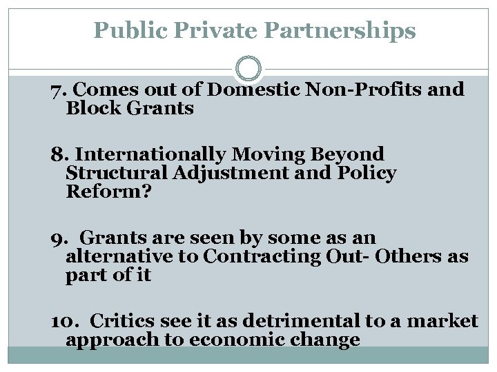 Public Private Partnerships 7. Comes out of Domestic Non-Profits and Block Grants 8. Internationally
