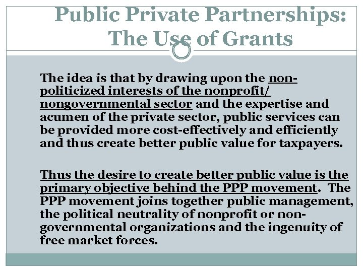 Public Private Partnerships: The Use of Grants The idea is that by drawing upon