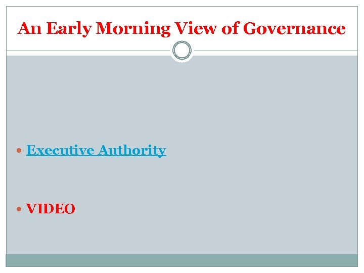 An Early Morning View of Governance Executive Authority VIDEO