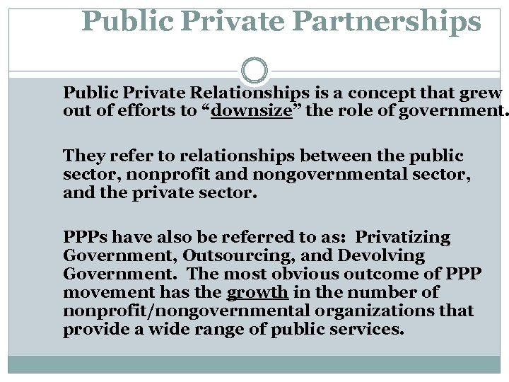 Public Private Partnerships Public Private Relationships is a concept that grew out of efforts