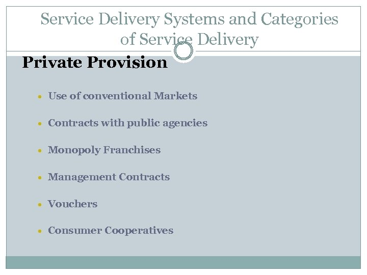 Service Delivery Systems and Categories of Service Delivery Private Provision Use of conventional Markets