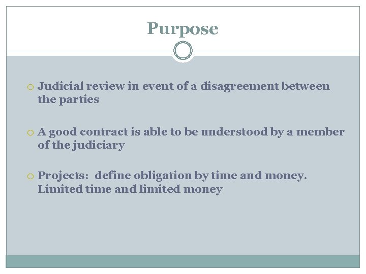 Purpose Judicial review in event of a disagreement between the parties A good contract