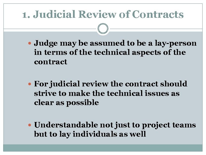 1. Judicial Review of Contracts Judge may be assumed to be a lay-person in