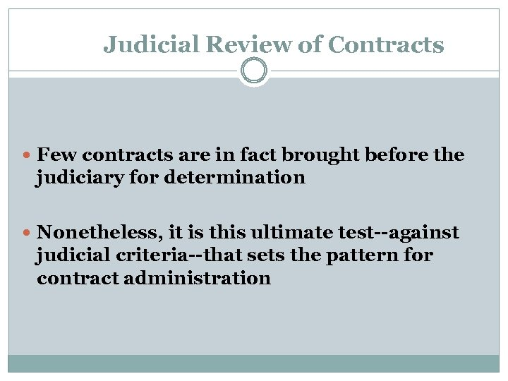 Judicial Review of Contracts Few contracts are in fact brought before the judiciary