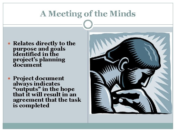 A Meeting of the Minds Relates directly to the purpose and goals identified in