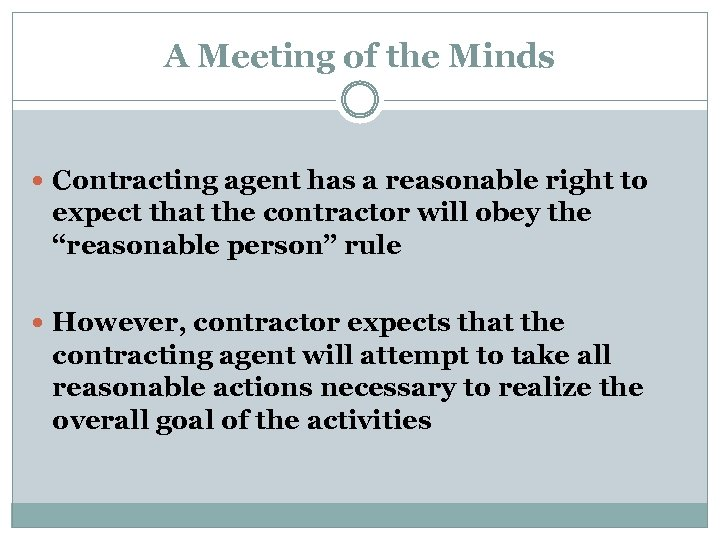 A Meeting of the Minds Contracting agent has a reasonable right to expect that