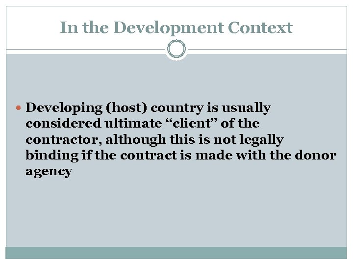 "In the Development Context Developing (host) country is usually considered ultimate ""client"" of the"