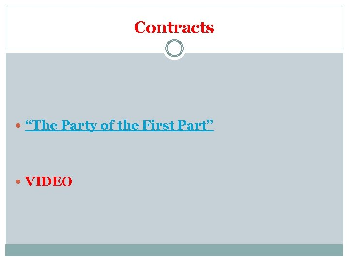 "Contracts ""The Party of the First Part"" VIDEO"