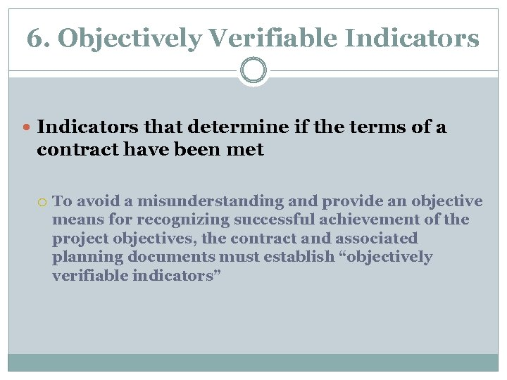 6. Objectively Verifiable Indicators that determine if the terms of a contract have been