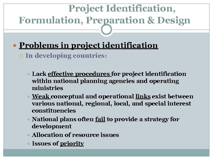 Project Identification, Formulation, Preparation & Design Problems in project identification In developing countries: