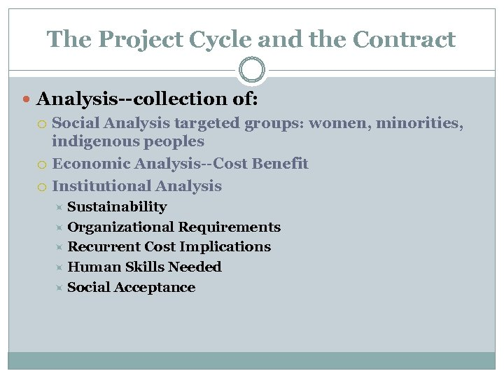 The Project Cycle and the Contract Analysis--collection of: Social Analysis targeted groups: women, minorities,