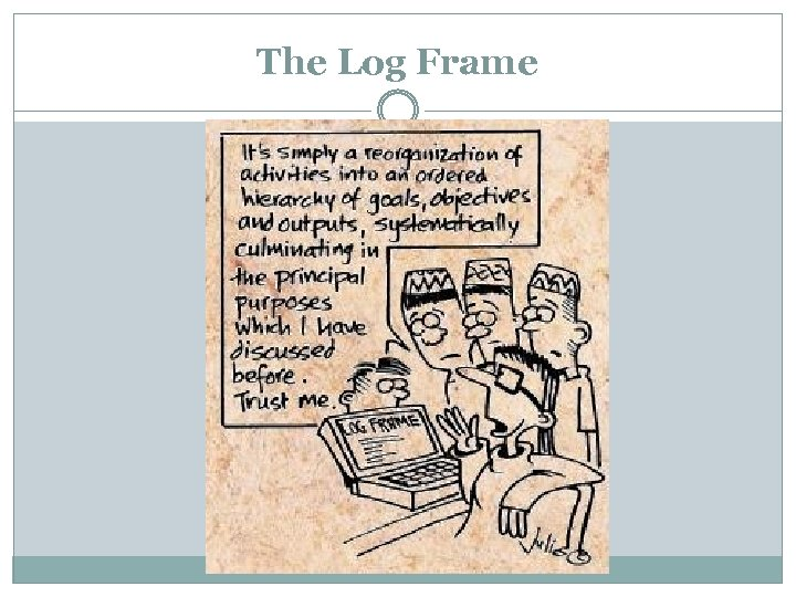 The Log Frame