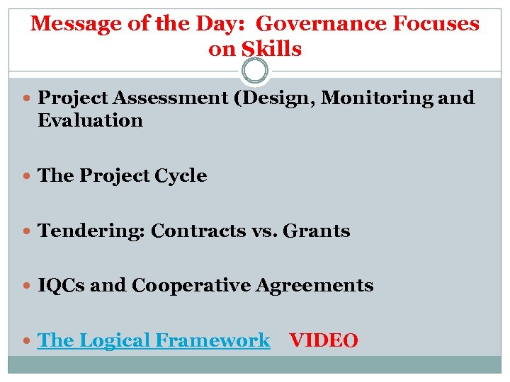 Message of the Day: Governance Focuses on Skills Project Assessment (Design, Monitoring and Evaluation