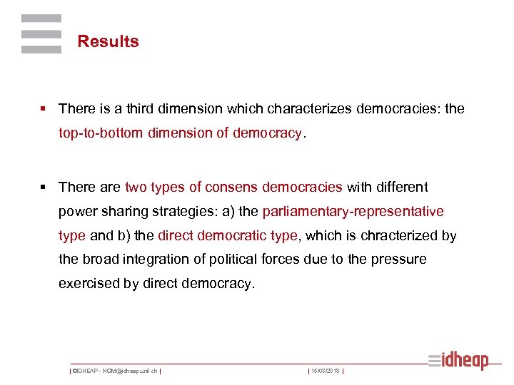 Results § There is a third dimension which characterizes democracies: the top-to-bottom dimension of