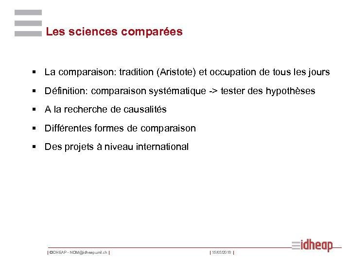 Les sciences comparées § La comparaison: tradition (Aristote) et occupation de tous les jours