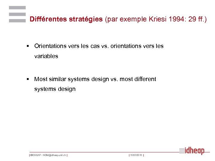 Différentes stratégies (par exemple Kriesi 1994: 29 ff. ) § Orientations vers les cas