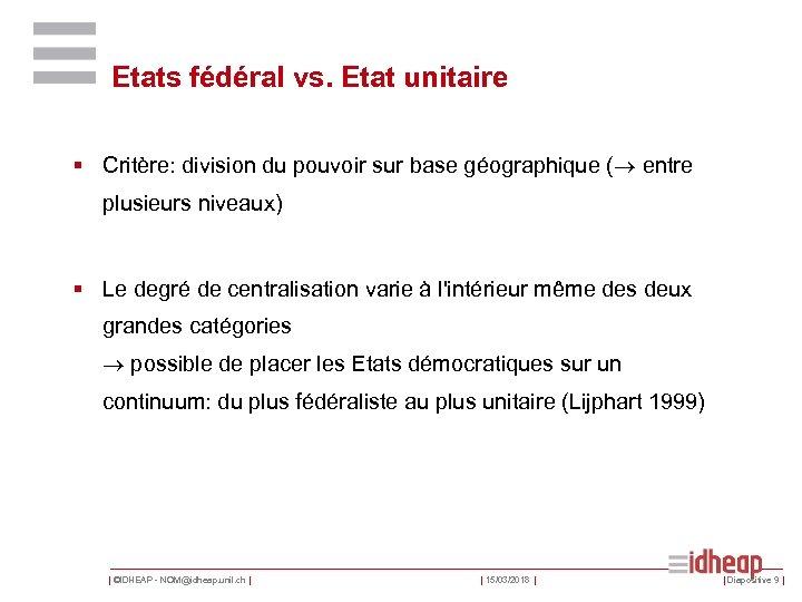 Etats fédéral vs. Etat unitaire § Critère: division du pouvoir sur base géographique (