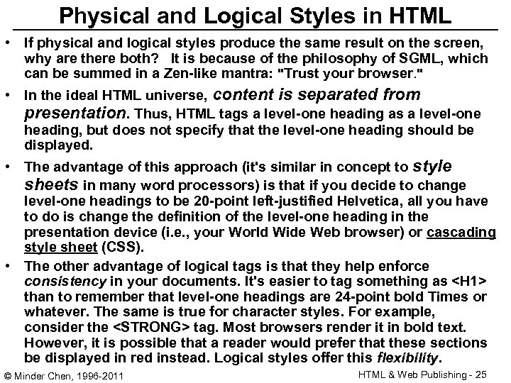 Physical and Logical Styles in HTML • If physical and logical styles produce the