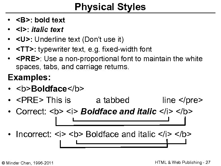Physical Styles • • • <B>: bold text <I>: italic text <U>: Underline text