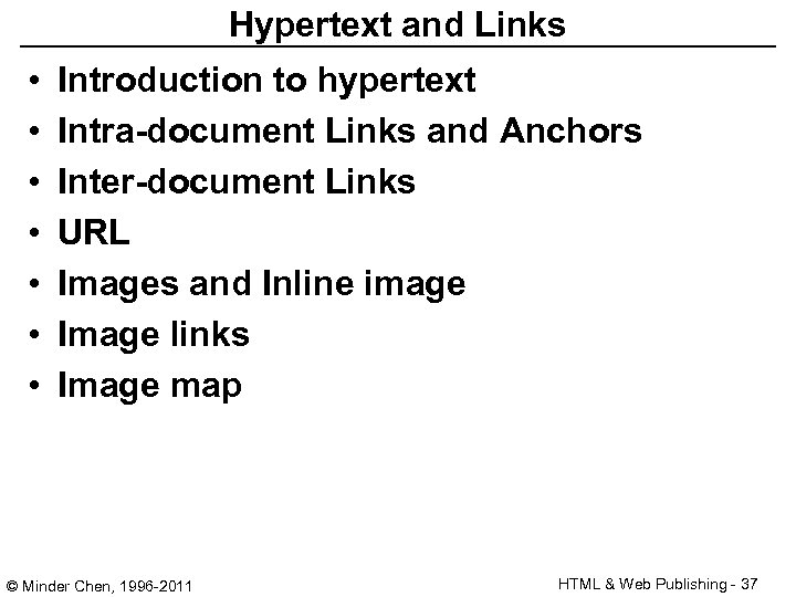 Hypertext and Links • • Introduction to hypertext Intra-document Links and Anchors Inter-document Links