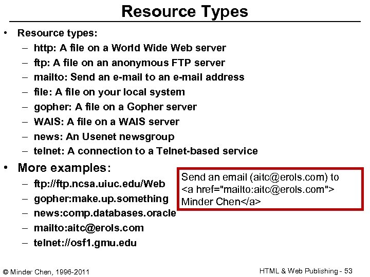 Resource Types • Resource types: – http: A file on a World Wide Web