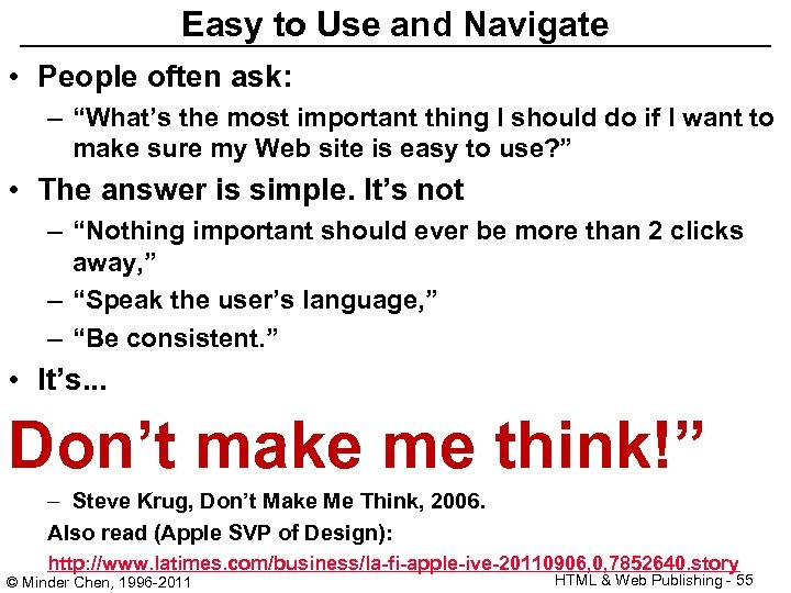 "Easy to Use and Navigate • People often ask: – ""What's the most important"