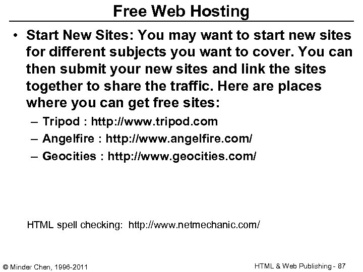 Free Web Hosting • Start New Sites: You may want to start new sites