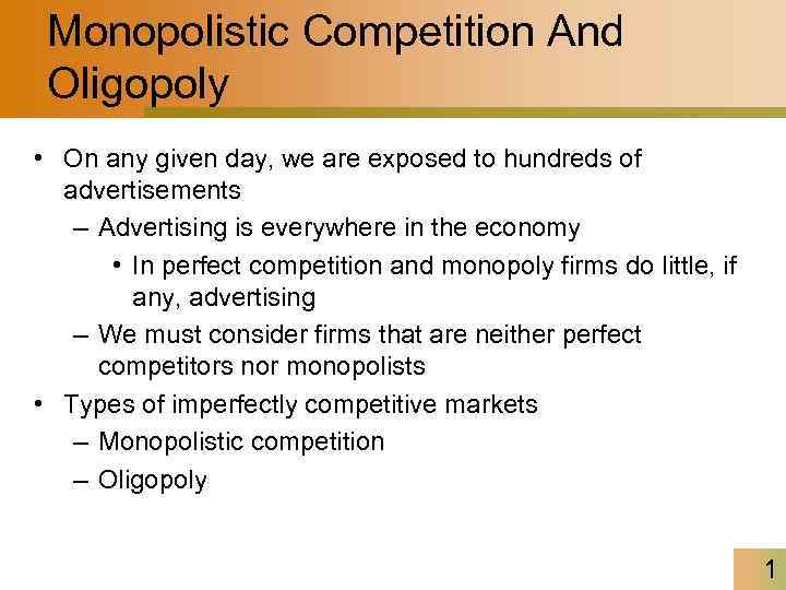 Monopolistic Competition And Oligopoly O On Any Given Day We Are Exposed To Hundreds