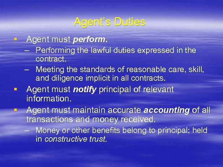 Agent's Duties § Agent must perform. – Performing the lawful duties expressed in the