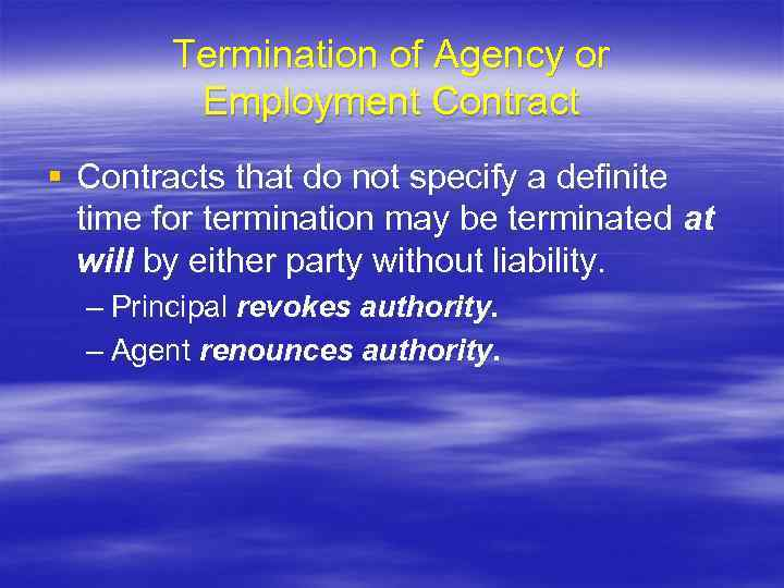 Termination of Agency or Employment Contract § Contracts that do not specify a definite