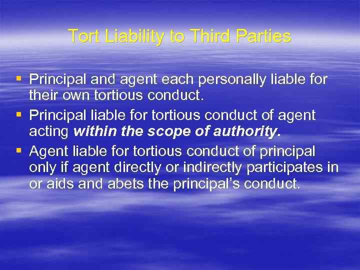 Tort Liability to Third Parties § Principal and agent each personally liable for their