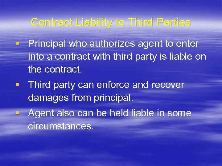 Contract Liability to Third Parties § Principal who authorizes agent to enter into a