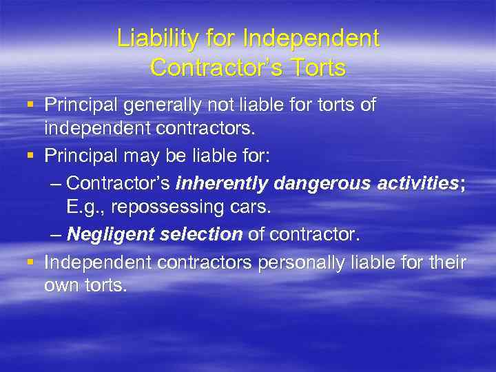 Liability for Independent Contractor's Torts § Principal generally not liable for torts of independent