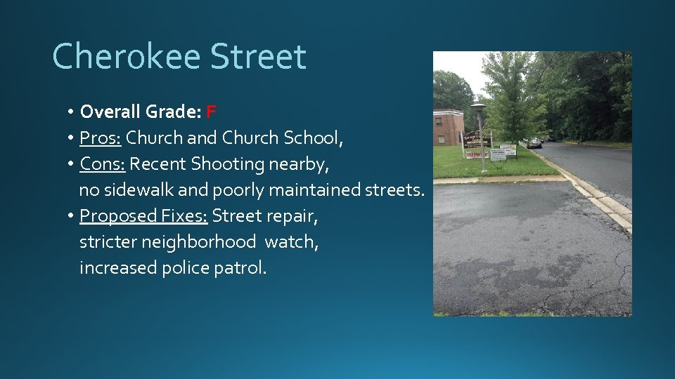 Cherokee Street • Overall Grade: F • Pros: Church and Church School, • Cons: