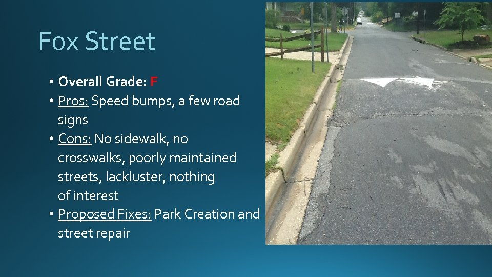 Fox Street • Overall Grade: F • Pros: Speed bumps, a few road signs