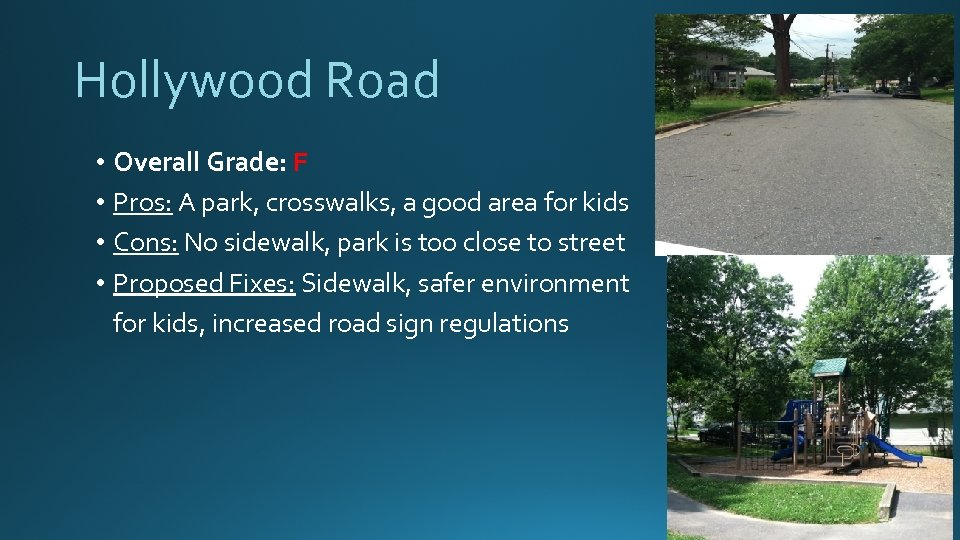 Hollywood Road • Overall Grade: F • Pros: A park, crosswalks, a good area