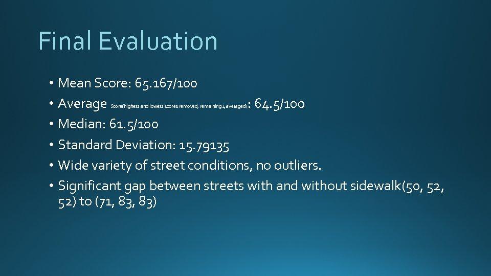 Final Evaluation • Mean Score: 65. 167/100 • Average : 64. 5/100 • Median: