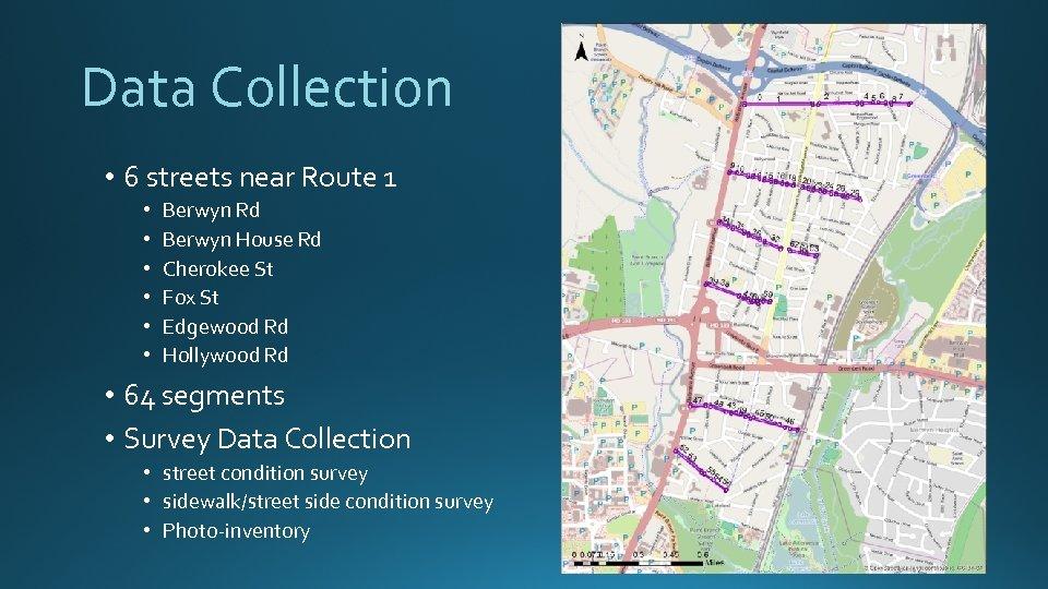 Data Collection • 6 streets near Route 1 • • • Berwyn Rd Berwyn