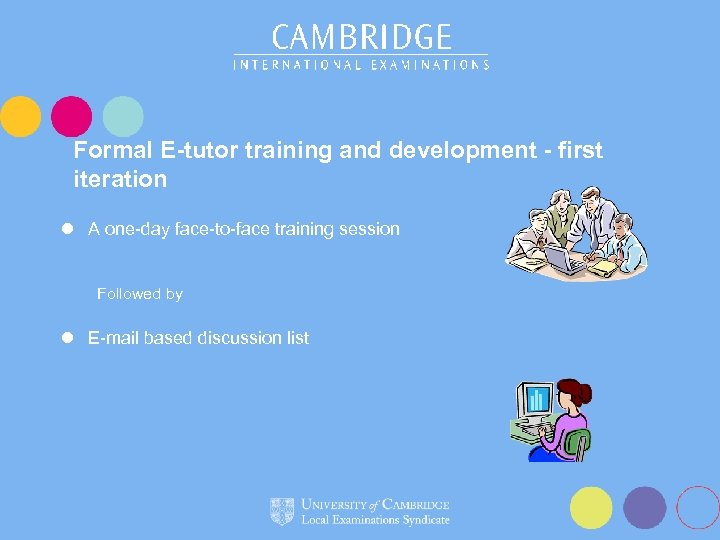Formal E-tutor training and development - first iteration l A one-day face-to-face training session
