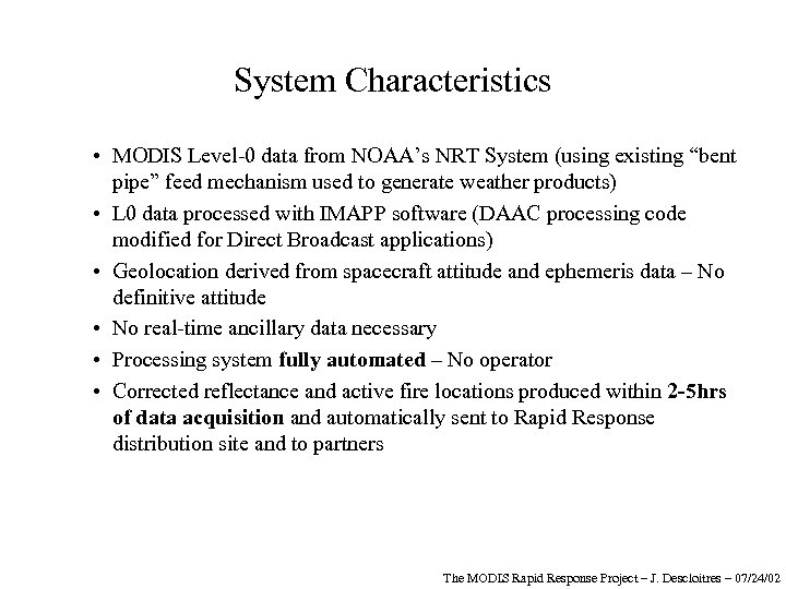 """System Characteristics • MODIS Level-0 data from NOAA's NRT System (using existing """"bent pipe"""""""