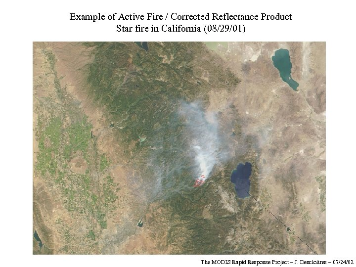 Example of Active Fire / Corrected Reflectance Product Star fire in California (08/29/01) The
