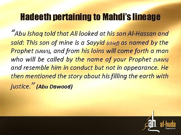 "Hadeeth pertaining to Mahdi's lineage ""Abu Ishaq told that Ali looked at his son"