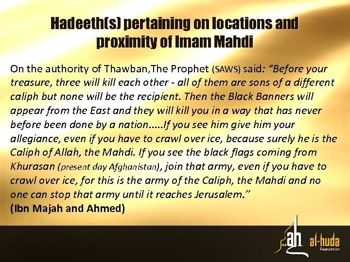 Hadeeth(s) pertaining on locations and proximity of Imam Mahdi On the authority of Thawban,