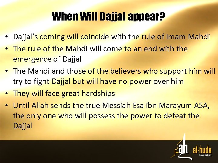 When Will Dajjal appear? • Dajjal's coming will coincide with the rule of Imam