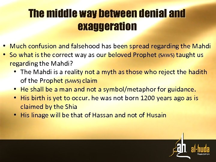 The middle way between denial and exaggeration • Much confusion and falsehood has been
