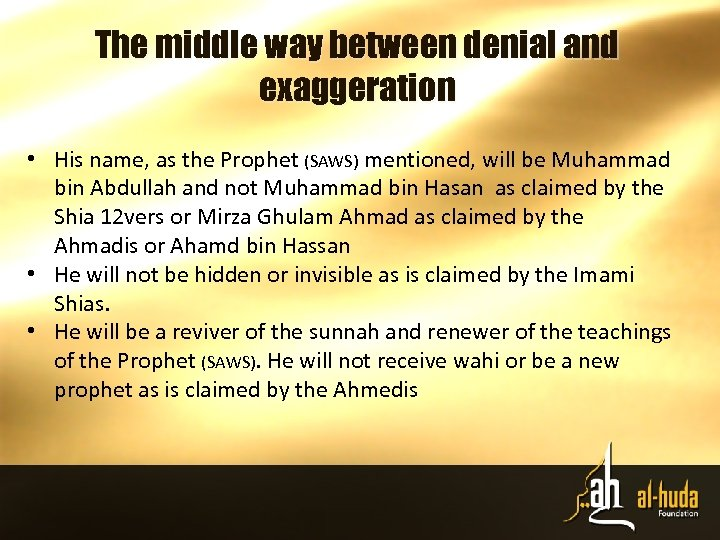 The middle way between denial and exaggeration • His name, as the Prophet (SAWS)