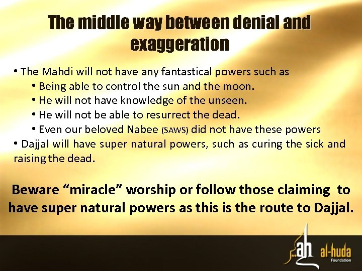 The middle way between denial and exaggeration • The Mahdi will not have any