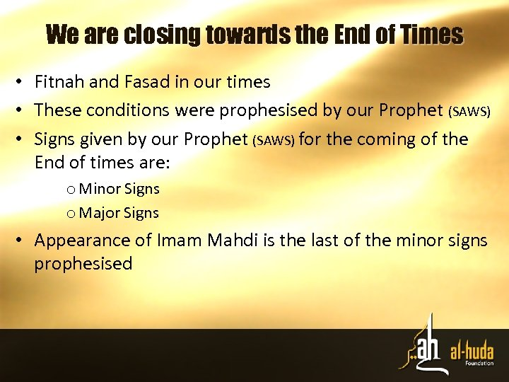 We are closing towards the End of Times • Fitnah and Fasad in our