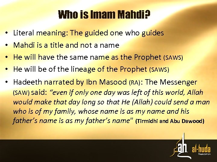 Who is Imam Mahdi? • • • Literal meaning: The guided one who guides