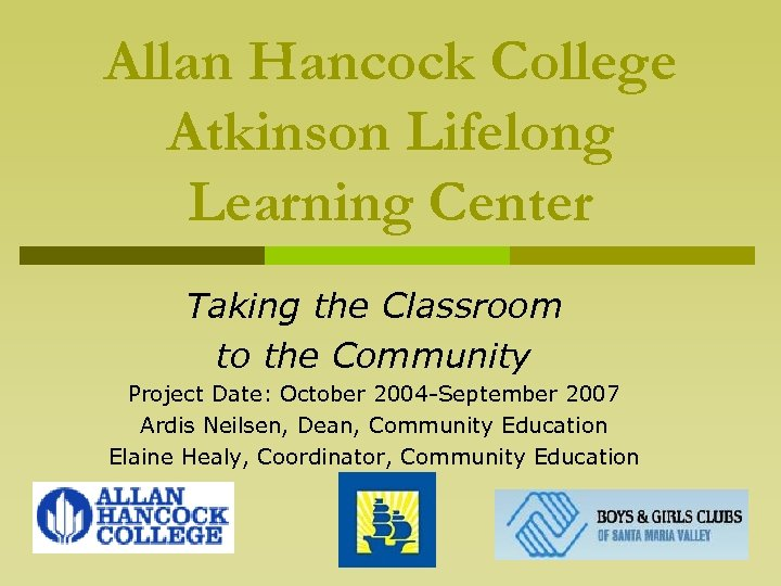 Allan Hancock College Atkinson Lifelong Learning Center Taking the Classroom to the Community Project